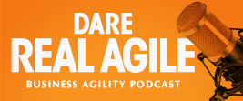 Dare Real Agile Podcast